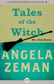 Tales of the Witch: Mrs. Risk Stories - Mrs. Risk Stories ebook by Angela Zeman