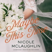 Maybe This Time audiobook by Nicole McLaughlin