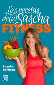 Las recetas de @ saschafitness ebook by Kobo.Web.Store.Products.Fields.ContributorFieldViewModel