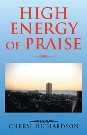 High Energy of Praise ebook by Cheryl Richardson