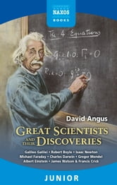 Great Scientists and their Discoveries ebook by David Angus