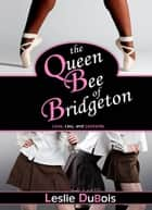 The Queen Bee of Bridgeton (Dancing Dream #1) 電子書 by Leslie DuBois