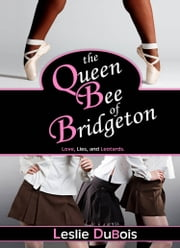 The Queen Bee of Bridgeton (Dancing Dream #1) ebook by Leslie DuBois