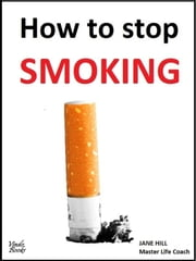 How to stop SMOKING ebook by Jane Hill