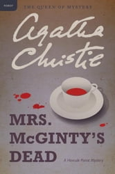 Mrs. McGinty's Dead - Hercule Poirot Investigates ebook by Agatha Christie