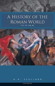 A History of the Roman World 753-146 BC ebook by H.H. Scullard