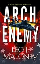 Arch Enemy ebook by Leo J. Maloney