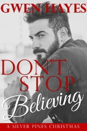 Don't Stop Believing - Silver Pines, #1 ebook by Gwen Hayes