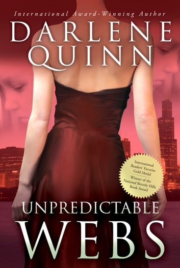 Unpredictable Webs - Book 4 of the Webs Series ebook by Darlene Quinn