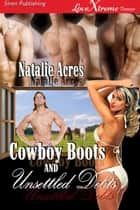 Cowboy Boots and Unsettled Debts ebook by Natalie Acres