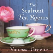 The Seafront Tea Rooms audiobook by Vanessa Greene