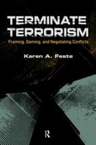 Terminate Terrorism ebook by Karen A. Feste