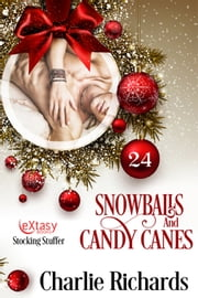 Snowballs and Candy Canes E-bok by Charlie Richards
