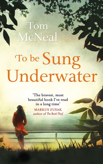 To Be Sung Underwater ebook by Tom McNeal