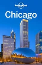 Lonely Planet Chicago 電子書 by Lonely Planet, Karla Zimmerman