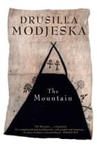 The Mountain ebook by Drusilla Modjeska