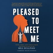 Pleased to Meet Me - Genes, Germs, and the Curious Forces That Make Us Who We Are audiobook by Bill Sullivan