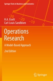 Operations Research - A Model-Based Approach ebook by H. A. Eiselt,Carl-Louis Sandblom