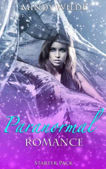 Paranormal Romance Starter Pack ebook by Mindy Wilde