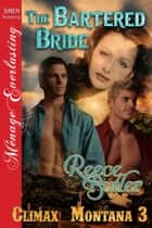 The Bartered Bride ebook by Reece Butler