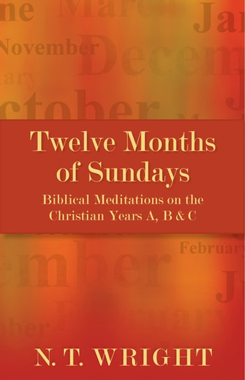 Twelve Months of Sundays - Twelve Months of Sundays ebook by N.T. Wright
