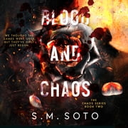 Blood and Chaos audiobook by S.M. Soto