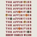 The Affinities ebook by Robert Charles Wilson,Teresa Nielsen Hayden