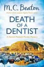 Death of a Dentist ebook by M.C. Beaton