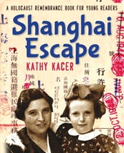 Shanghai Escape ebook by Kathy Kacer