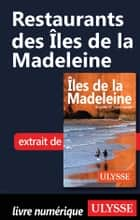 Restaurants des Îles de la Madeleine ebook by Jean-Hugues Robert