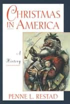 Christmas in America ebook by Penne L. Restad
