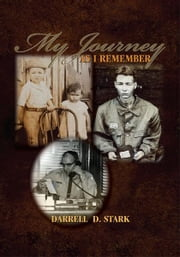 My Journey As I Remember ebook by Darrell D. Stark