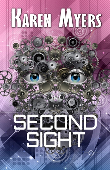 Second Sight - A Science Fiction Short Story ebook by Karen Myers