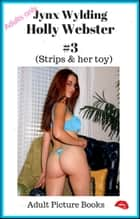Holly Webster #3 Strips & her toy ebook by Jynx Wylding