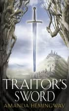 The Traitor's Sword: The Sangreal Trilogy Two ebook by Jan Siegel