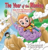 The Year of the Monkey - Tales from the Chinese Zodiac ebook by Oliver Chin