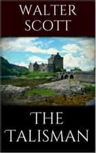 The Talisman ebook by Walter Scott,Walter Scott,Walter Scott