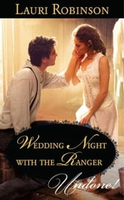 Wedding Night With the Ranger (Mills & Boon Modern) ebook by Lauri Robinson