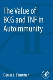 The Value of BCG and TNF in Autoimmunity ebook by