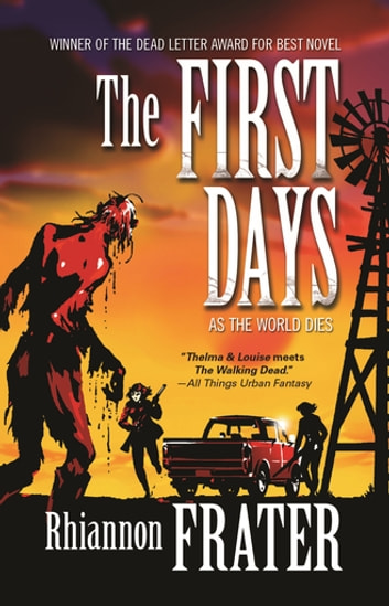The First Days (As the World Dies, Book One) ebook by Rhiannon Frater