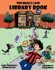 The Really Late Library Book ebook by Daniel Campeau