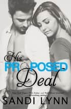 His Proposed Deal ebook by Sandi Lynn