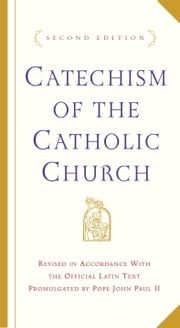 Catechism of the Catholic Church - Second Edition ebook by U.S. Catholic Church