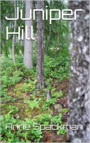 Juniper Hill ebook by Anne Spackman