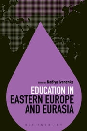 Education in Eastern Europe and Eurasia ebook by Dr Nadiya Ivanenko,Dr Colin Brock