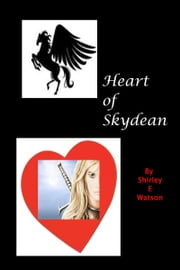 Heart of Skydean ebook by Shirley E. Watson