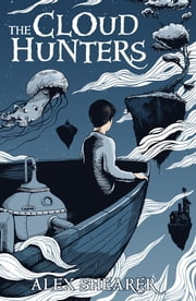 The Cloud Hunters ebook by Alex Shearer