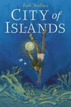 City of Islands ebook by Kali Wallace