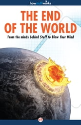 The End of the World ebook by HowStuffWorks