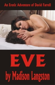 EVE (An Erotic Adventure of David Farrell) ebook by Madison Langston